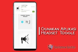 cara menggunakan aplikasi headset toggle