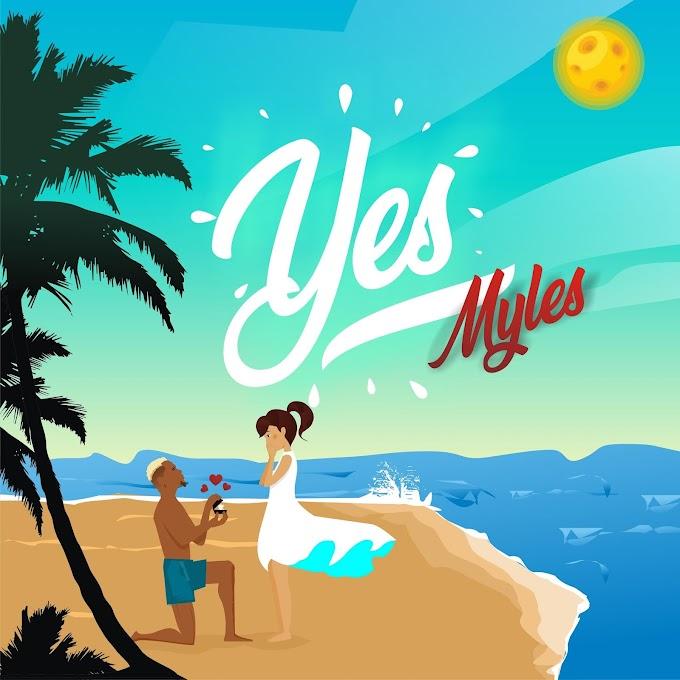 "MYLES – ""YES"" (Prod. By Young Jonn)"