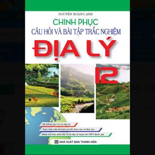 Chinh Phục Câu Hỏi Bài Tập Trắc Nghiệm Địa Lý Lớp 12 ebook PDF-EPUB-AWZ3-PRC-MOBI