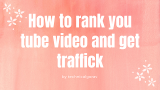 How to rank you tube video and get traffick