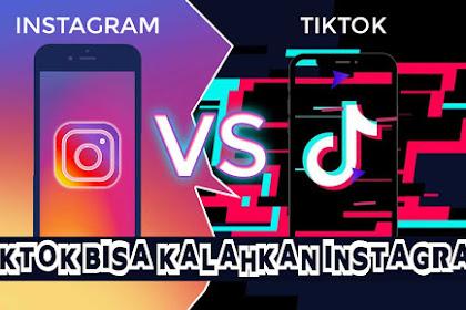 Instagram VS Tiktok, Tiktok bisa kalahkan instagram