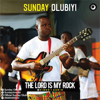 Download | Sunday Olubiyi - The Lord Is My Rock