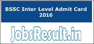 BSSC Inter Level Admit Card 2016