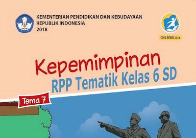 RPP Tematik Kelas 6 SD Tema 7 Kurikulum 2013 Revisi 2018 Semester 2