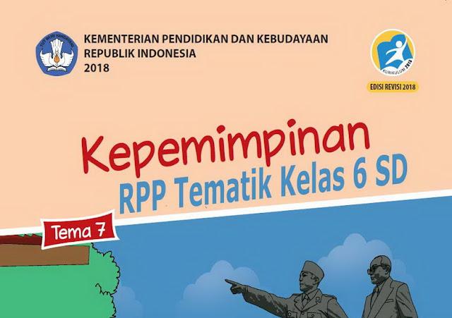 yang akan kami bagikan ini disusun berdasarkan Permendikbud Nomor  RPP Tematik Kelas 6 SD Tema 7 Kurikulum 2013 Revisi 2018 Semester 2