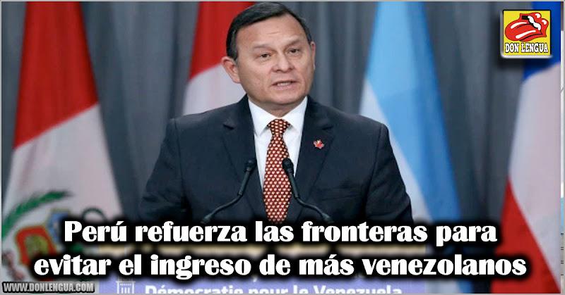 Perú refuerza las fronteras para evitar el ingreso de más venezolanos