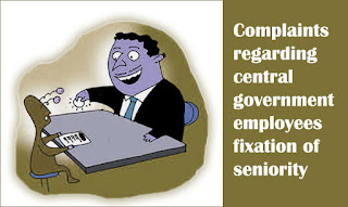 Irregularities in central government employees fixation of seniority