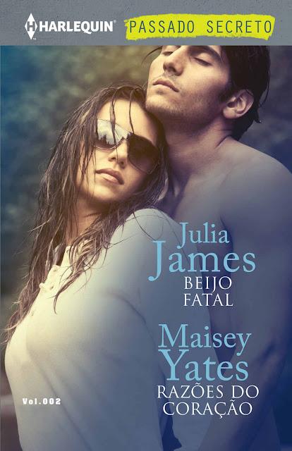 Beijo Fatal e Razões do Coração - Julia James, Maisey Yates