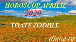 Horoscop aprilie 2020 pentru toate zodiile