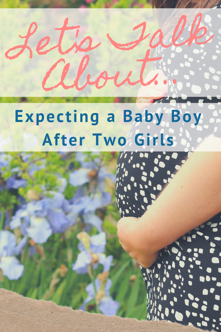 PREGNANCY #3: Let's Talk About Expecting a Baby Boy After Two Girls