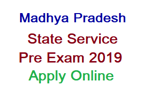MPPSC State Service Pre Online Form 2019 Notification Released, Apply Online
