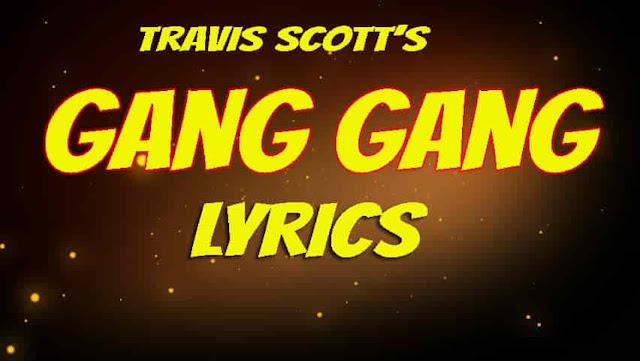 Gang Gang Lyrics