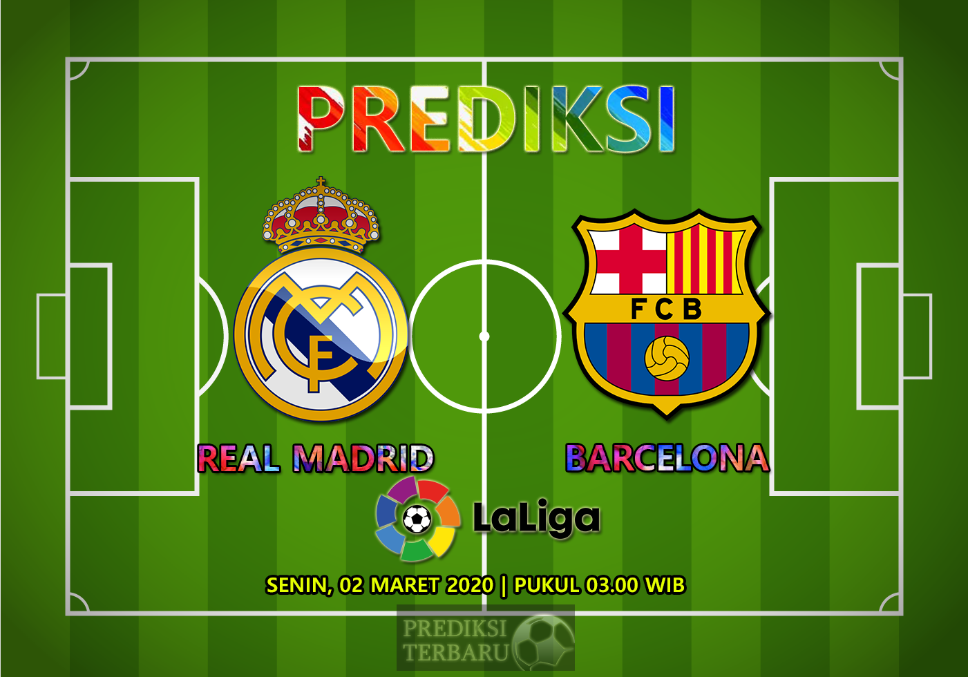 Prediksi Real Madrid Vs Barcelona Senin 02 Maret