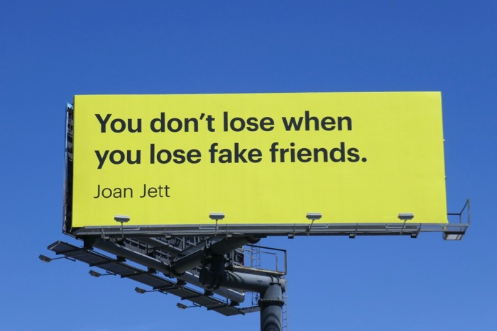 dont lose fake friends Joan Jett Snapchat billboard