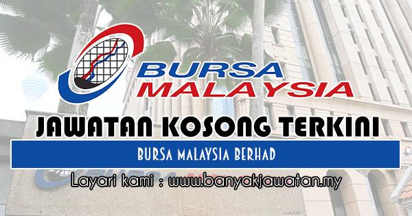 Jawatan Kosong 2018 di Bursa Malaysia Berhad