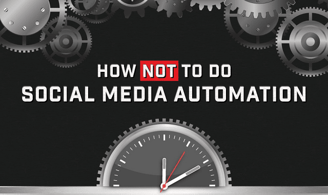 How Not To Do Social Media Automation
