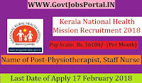 Kerala National Health Mission Recruitment 2018 – 37 Physiotherapist, Staff Nurse