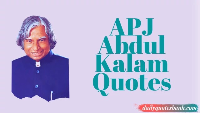 130 APJ Abdul Kalam Quotes That Will Motivate Your Life Dreams