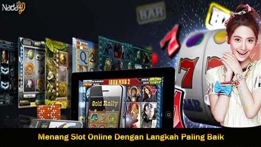Menang Slot Online Dengan Langkah Paling Baik