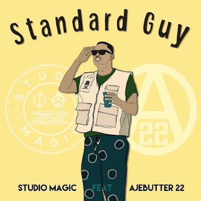 Music: Studio Magic ft Ajebutter22 - Standard Guy (Mp3 Download)
