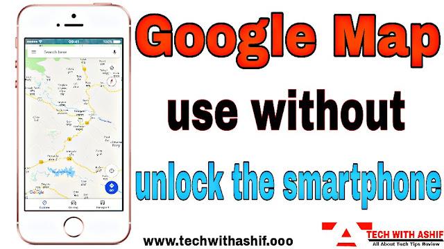 Google Map use without unlock the smartphone