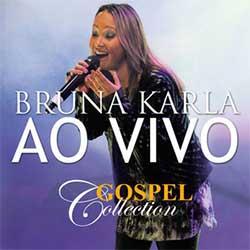 CD Gospel Collection (Ao Vivo) - Bruna Karla