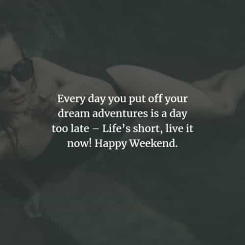 Weekend inspirational quotes and sayings with images