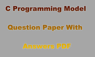 C Programming Model Question Paper With Answers PDF