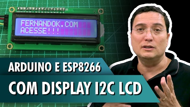 Arduino e ESP8266 com Display i2c LCD