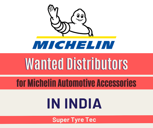 Wanted Distributors for Michelin Automotive Accessories in India