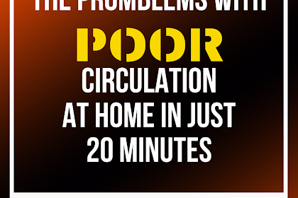 Poor Circulation?! Solve Your PROBLEM at Home in Just 20 Minutes!