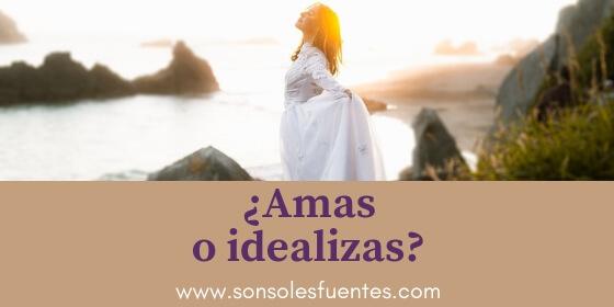 ¿Te enamoras de la persona real o idealizas al hombre equivocado?