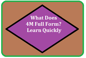 What Does 4M Full Form?