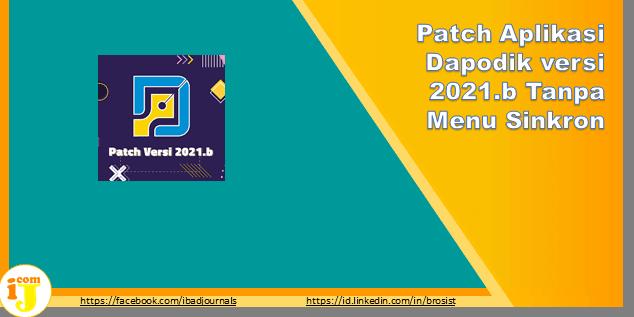Patch Aplikasi Dapodik versi 2021.b Tanpa Menu Sinkron