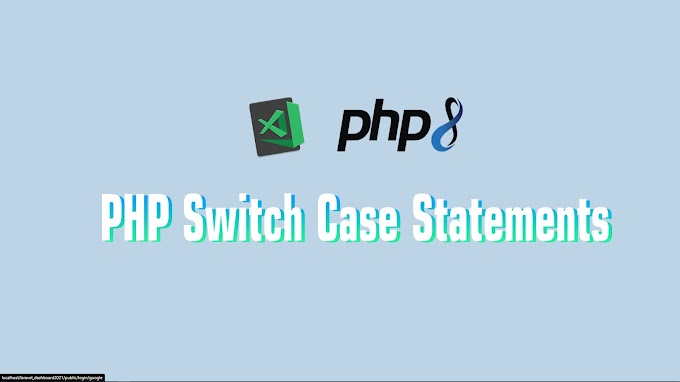 PHP8 Switch…Case Statements