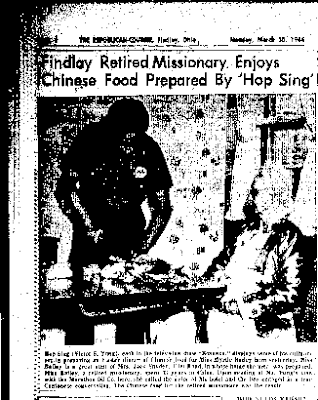 Climbing My Family Tree: Findlay Retired Missionary Enjoys Chinese Food Prepared by 'Hop Sing' 30 March 1964 The Findlay Republican Courier p. 4