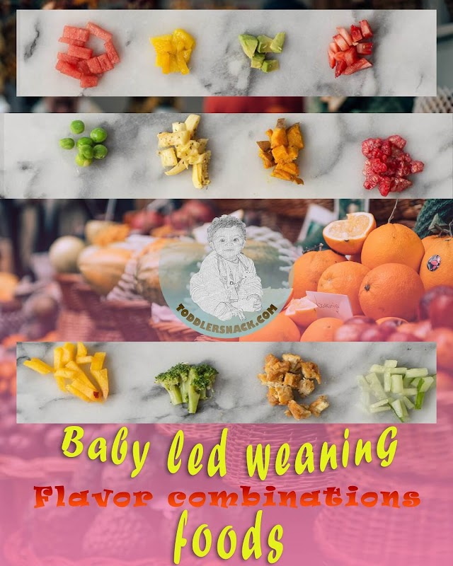 Baby led weaning flavor combinations foods