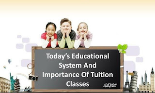 Educational System And Importance Of Tuition Classes