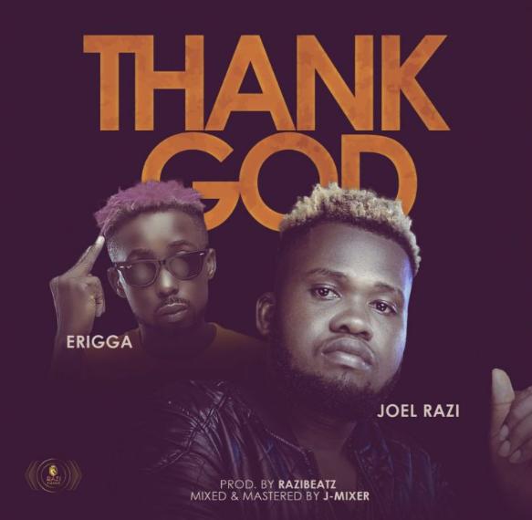 Mp3 music: Joel Razi Ft Erigga – Thank God