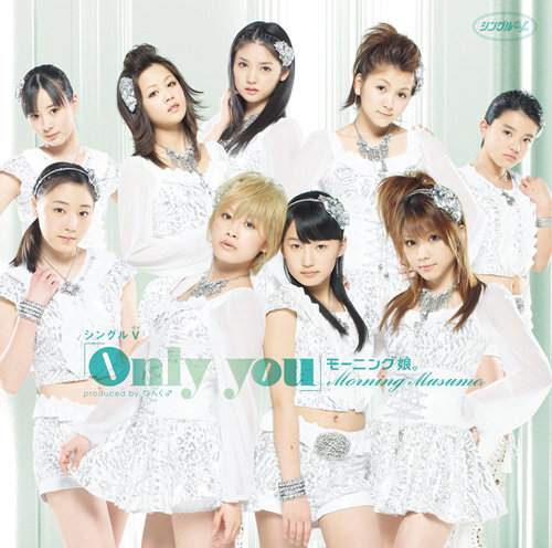 Morning Musume. - Only you