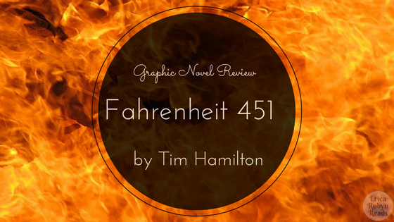Graphic Novel of Fahrenheit 451 by Tim Hamilton