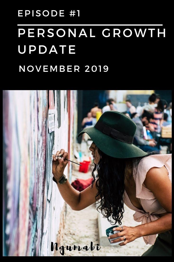 Episode #1 : Personal Growth Update November 2019