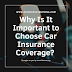 Why Is It Important to Choose Car Insurance Coverage?
