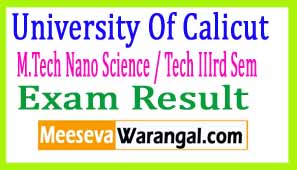 University Of Calicut M.Tech Nano Science / Tech IIIrd Sem Nov 2017 Exam Results