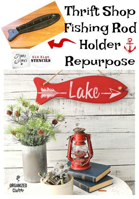 Thrift Store Fishing Rod Holder Repurposed As Lake Sign #oldsignstencils #stencil #upcycle #sign #thriftshopmakeover #Lakesign