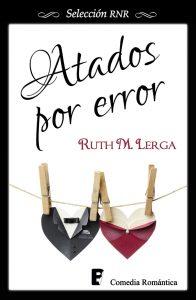 Atados por error, Ruth M. Lerga