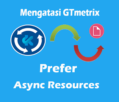 Mengatasi Prefer Asynchronous Resources pada GTmetrix PageSpeed