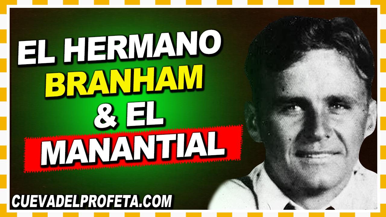 El Hermano Branham y el Manantial - William Branham en Español