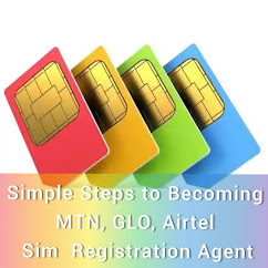 Simple Steps to Becoming MTN, GLO, Airtel Sim Registration Agent