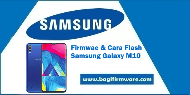 Firmware dan Cara Flash Samsung Galaxy M10 SM-M105G Indonesia